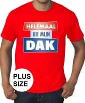 Rood t-shirt grote maat heren tekst helemaal uit mijn dak
