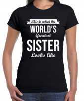 Worlds greatest sister kado shirt zusjes zwart dames